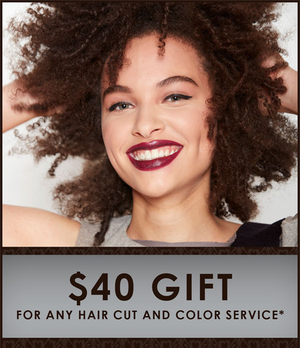 $40 gift for any hair cut and color services